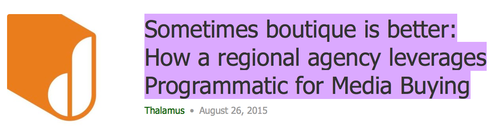Sometimes_boutique_is_better__How_a_regional_agency_leverages_Programmatic_for_Media_Buying_-_Thalamus